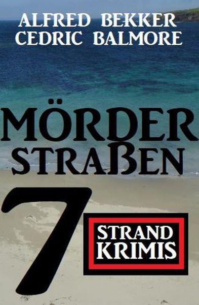 Mörderstraßen: 7 Strand Krimis