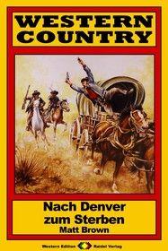 WESTERN COUNTRY 147: Nach Denver zum Sterben