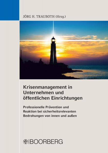 Krisenmanagement in Unternehmen und öffentlichen Einrichtungen