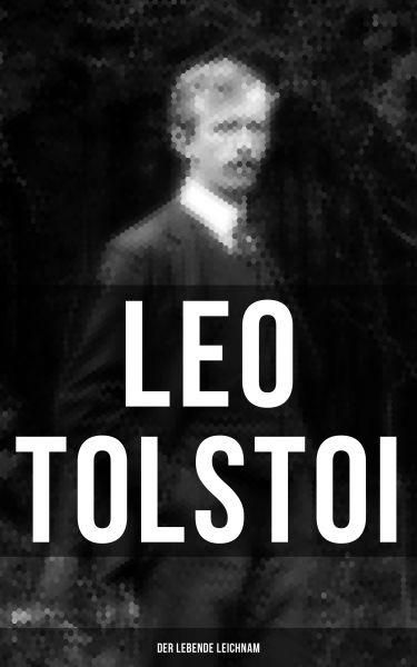 Tolstoi: Der lebende Leichnam