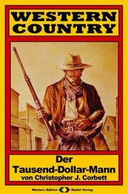 WESTERN COUNTRY 89: Der Tausend-Dollar-Mann