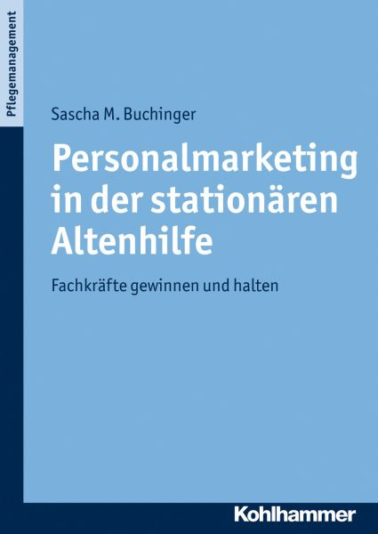 Personalmarketing in der stationären Altenhilfe