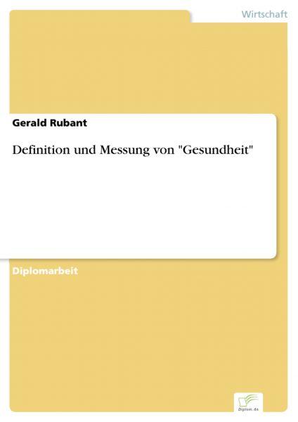 """Definition und Messung von """"Gesundheit"""""""
