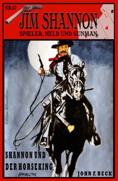 JIM SHANNON #17: Shannon und der Horseking