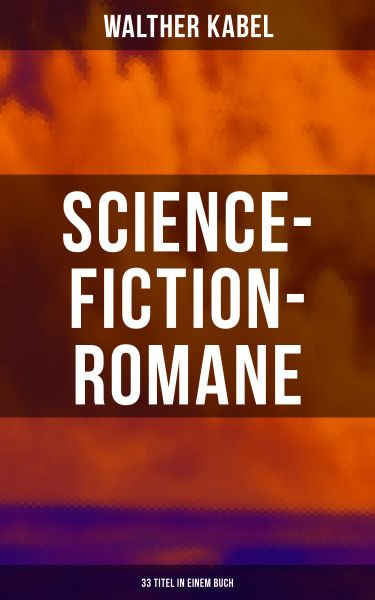 Science-Fiction-Romane: 33 Titel in einem Buch