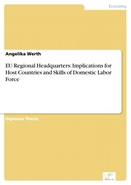 EU Regional Headquarters: Implications for Host Countries and Skills of Domestic Labor Force