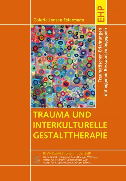 Trauma und interkulturelle Gestalttherapie