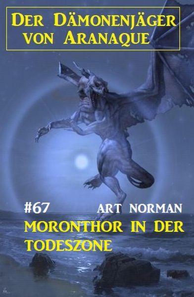 Moronthor in der Todeszone: Der Dämonenjäger von Aranaque 67