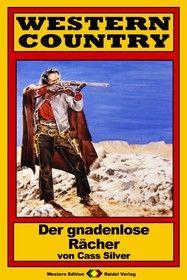 WESTERN COUNTRY 170: Der gnadenlose Rächer
