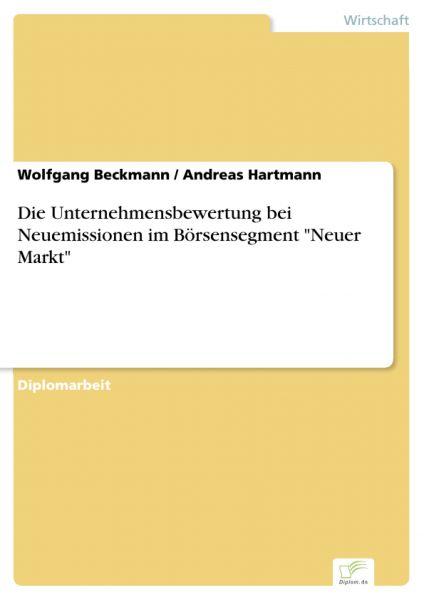 """Die Unternehmensbewertung bei Neuemissionen im Börsensegment """"Neuer Markt"""""""