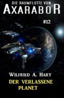 Die Raumflotte von Axarabor #12: Der verlassene Planet