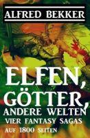 Vier Fantasy-Sagas: Elfen, Götter, andere Welten: 1800 Seiten Fantasy