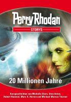 PERRY RHODAN-Storys 2: 20 Millionen Jahre