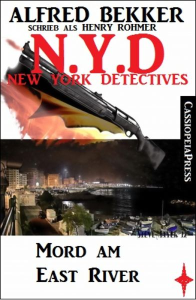Henry Rohmer, N.Y.D. - Mord am East River (New York Detectives)