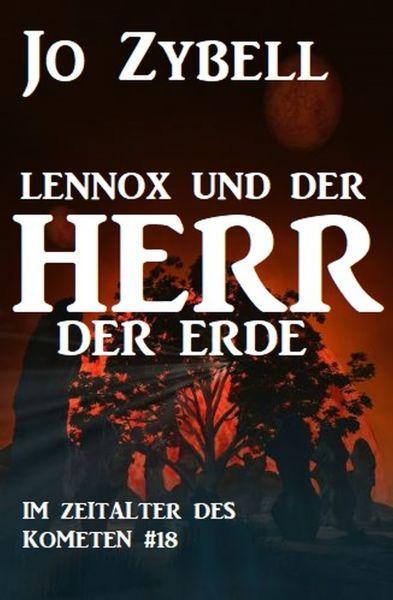 Das Zeitalter des Kometen #18: Lennox und der Herr der Erde