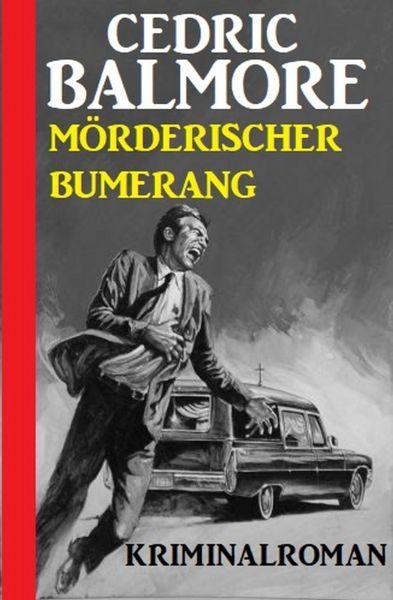 Mörderischer Bumerang: Kriminalroman