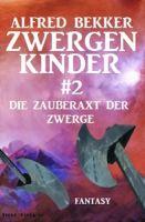 Die Zauberaxt der Zwerge: Zwergenkinder #2