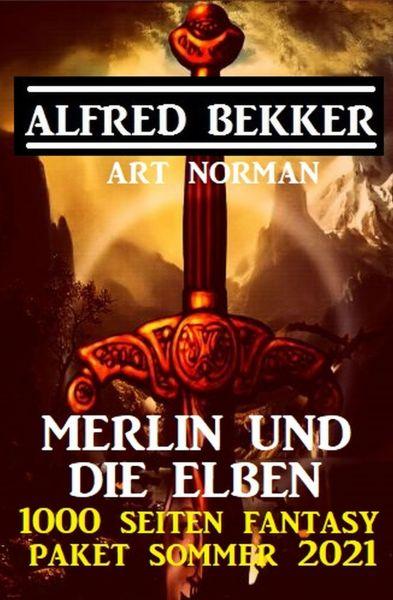 Merlin und die Elben: Ein 1000 Seiten Fantasy Paket Sommer 2021