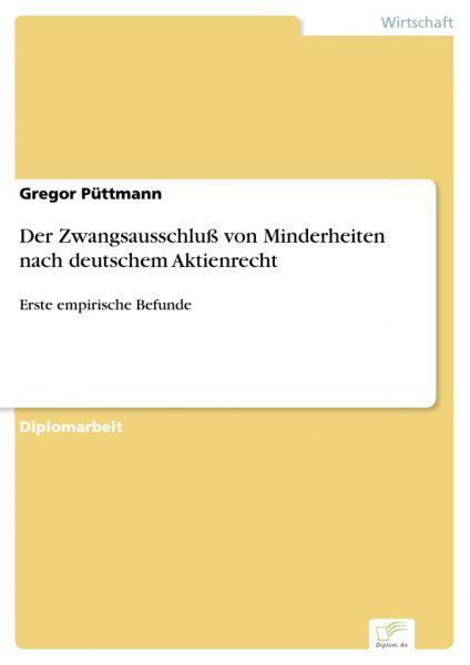 Der Zwangsausschluß von Minderheiten nach deutschem Aktienrecht