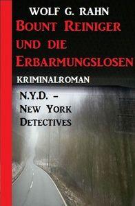 Bount Reiniger und die Erbarmungslosen: N.Y.D. – New York Detectives