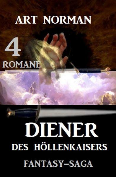 Diener des Höllenkaisers: Fantasy-Saga 4 Romane