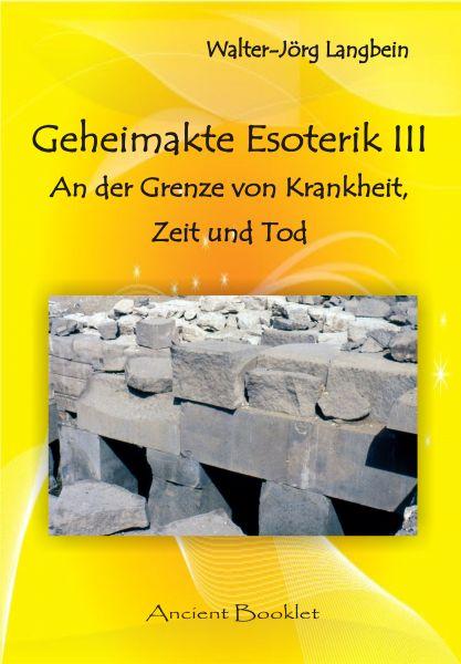 Geheimakte Esoterik III