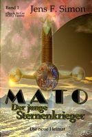 Die neue Heimat (Mato Der junge Sternenkrieger Bd.1)