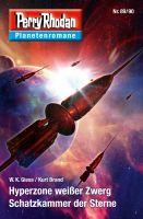 Planetenroman 89 + 90: Hyperzone wießer Zwerg / Schatzkammer der Sterne
