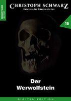 Christoph Schwarz 16 - Der Werwolfstein