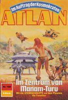 Atlan 722: Im Zentrum von Manam-Turu (Heftroman)