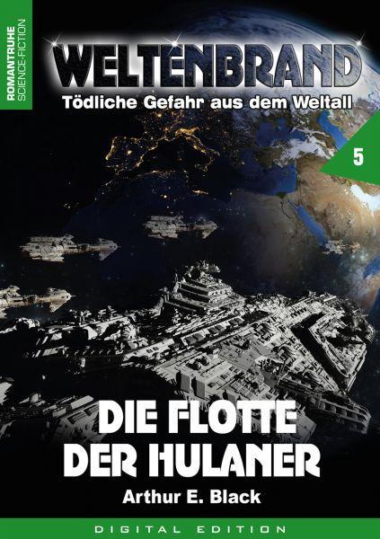 WELTENBRAND - Tödliche Gefahr aus dem Weltraum 5: Die Flotte der Hulaner