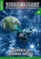 Sternenglanz 22 - Aufbruch zu fremden Welten
