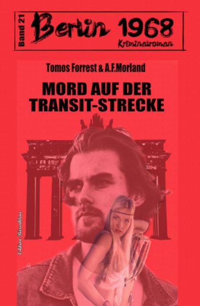Mord auf der Transit-Strecke Berlin 1968 Kriminalroman Band 21