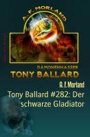Tony Ballard #282: Der schwarze Gladiator