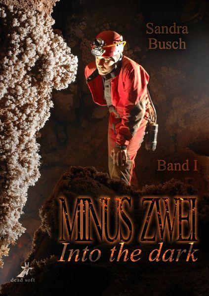 Minus zwei Band 1: Into the dark