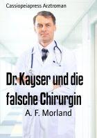 Dr. Kayser und die falsche Chirurgin