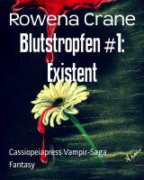 Blutstropfen #1: Existent