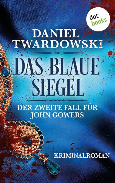 Das blaue Siegel: Der zweite Fall für John Gowers