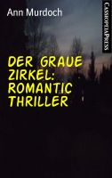 Der graue Zirkel: Romantic Thriller