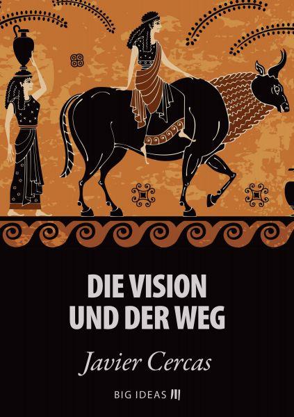 Die Vision und der Weg