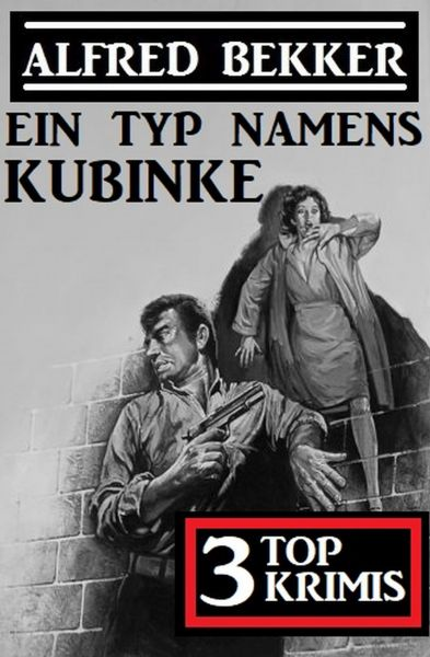 Ein Typ namens Kubinke: 3 Top Krimis