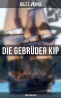 Die Gebrüder Kip: Abenteuerroman