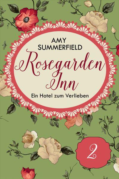 Rosegarden Inn - Ein Hotel zum Verlieben - Folge 2