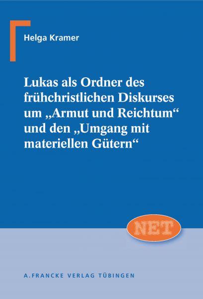 """Lukas als Ordner des frühchristlichen Diskurses um """"Armut und Reichtum"""" und den """"Umgang mit materiel"""