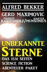 Unbekannte Sterne - Das 1531 Seiten Science Fiction Abenteuer Paket