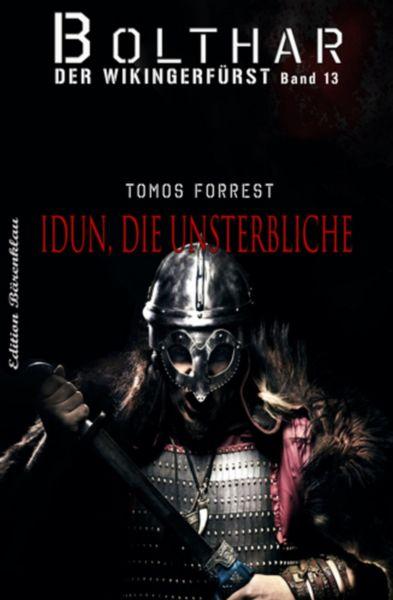 Bolthar, der Wikingerfürst Band 13: Idun, die Unsterbliche