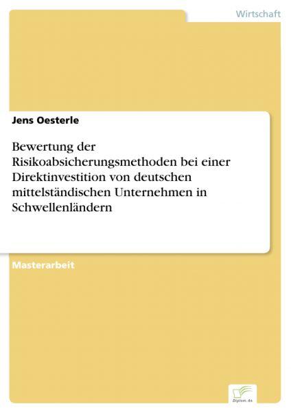 Bewertung der Risikoabsicherungsmethoden bei einer Direktinvestition von deutschen mittelständischen