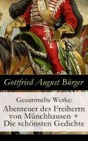 Gesammelte Werke: Abenteuer des Freiherrn von Münchhausen + Die schönsten Gedichte - Vollständige Au