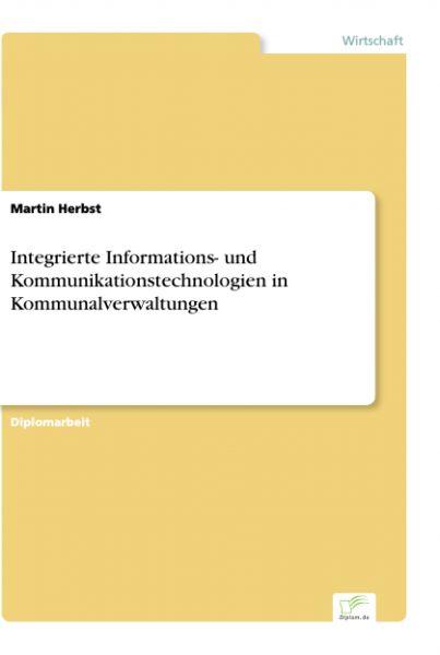 Integrierte Informations- und Kommunikationstechnologien in Kommunalverwaltungen