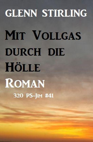 Mit Vollgas durch die Feuerhölle: 320 PS - JIM Band 41